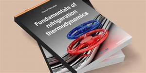Fundamentals Of Refrigeration Thermodynamics