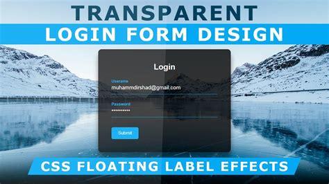 transparent login form  floating placeholder text