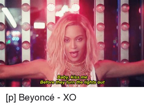 before you turn the lights 25 best memes about beyonce xo beyonce xo memes Lovely