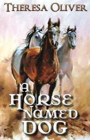 horse named dog  theresa oliver reviews discussion bookclubs lists