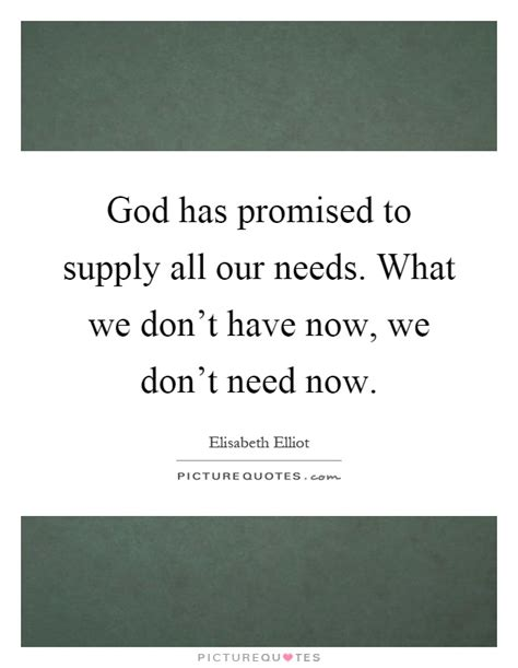 What Was Promised And What Needs To Be God Has Promised To Supply All Our Needs What We Don 39 T