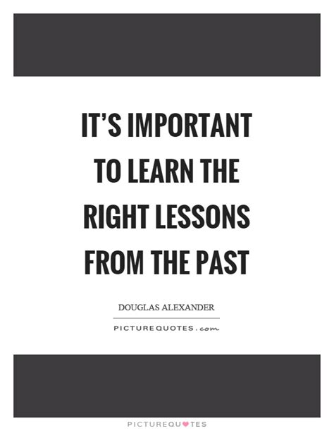 It's Important To Learn The Right Lessons From The Past