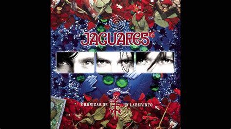 Jaguares Songs by Jaguares Cr 243 Nicas De Un Laberinto 2005 Album