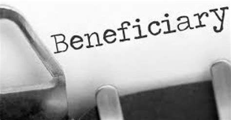 beneficiary benefitskeeping designees updated matters big