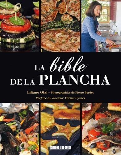 livre de cuisine plancha la bible de plancha plancha la cuisine du soleil