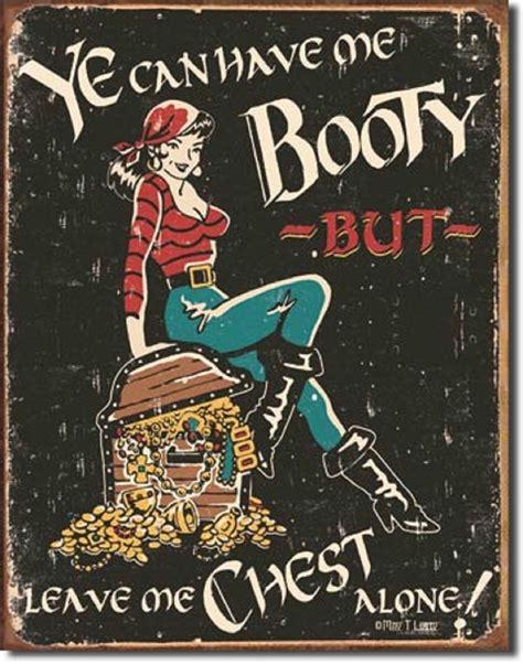 Pirate Booty Meme - ye can have me booty tin sign funny pirate girl rutic bar metal wall decor 1256 ebay