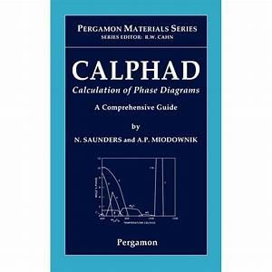 Pergamon Materials  Calphad  Calculation Of Phase Diagrams   A Comprehensive Guide