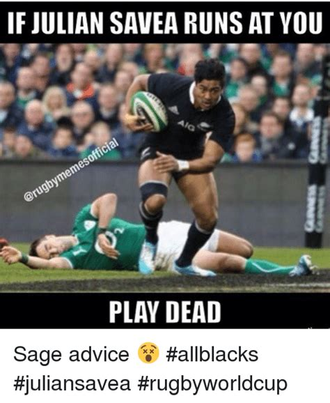 All Blacks Meme - if julian savea runs at you play dead sage advice allblacks juliansavea rugbyworldcup advice