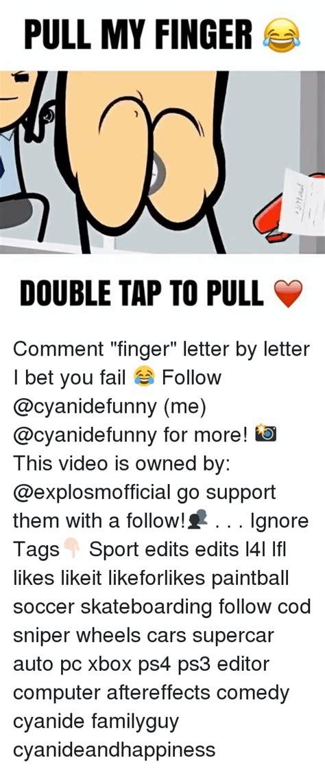 Pull My Finger Meme - 25 best memes about fingering and sports fingering and sports memes