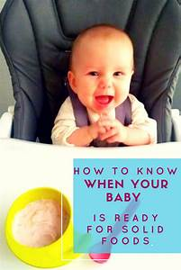 How To Know When Your Baby Is Ready To Eat Solid Foods