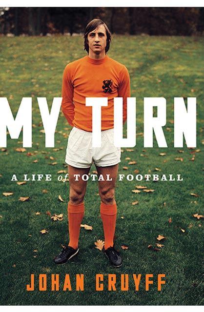 johan cruyff autobiography  turn  world  johan