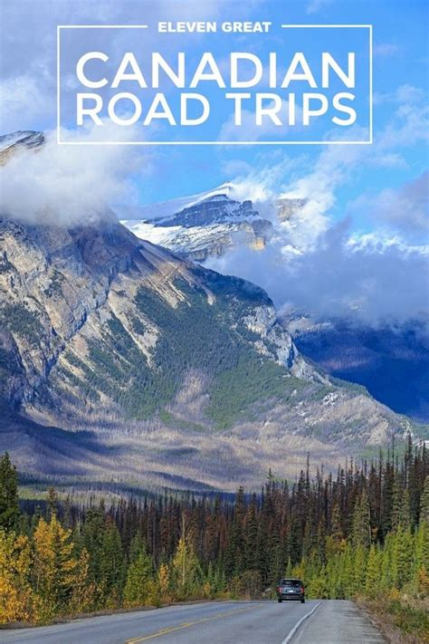 11 Great Canadian Road Trips Canada Travel Cross Canada