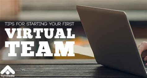 Tips For Starting Your First Virtual Team