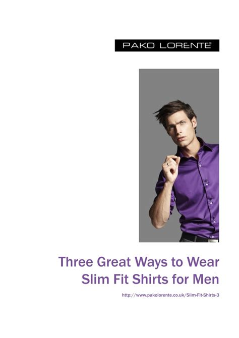 Three Great Ways To Wear Slim Fitting Shirts For Men