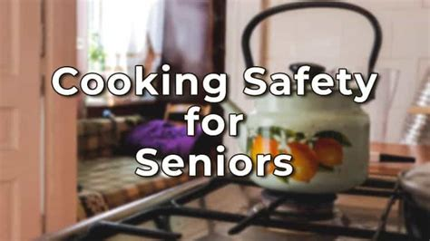 safety cooking seniors tips practical