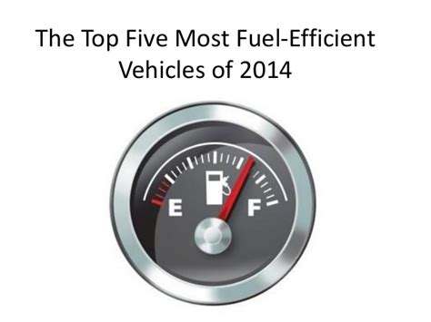 Top Fuel Efficient Vehicles by The Top 5 Most Fuel Efficient Vehicles Of 2014