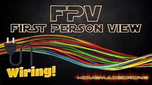 Fpv Wiring For Beginners