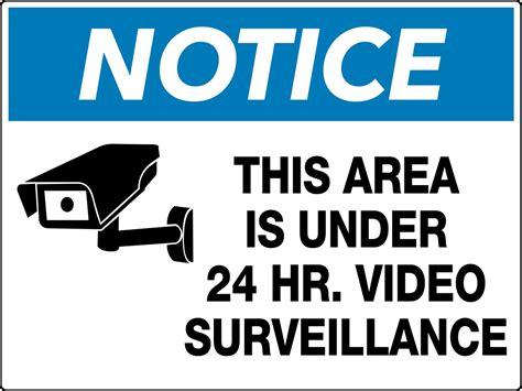 Notice This Area Is Under 24 Hour Video Surveillance Wa