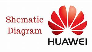 Schmatic Diagram Huawei Smartphone  Download  U0026 Koleksi