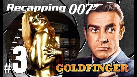 roger moore goldfinger recapping 007 3 goldfinger 1964 review youtube