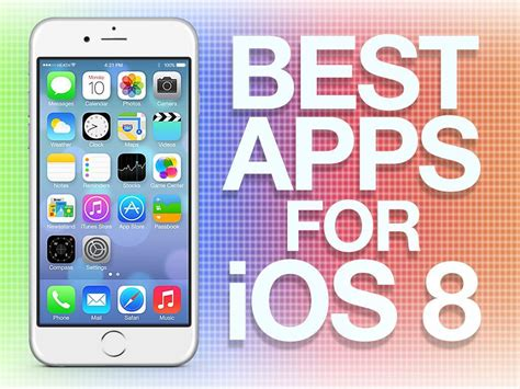The Best Apps For Ios 8