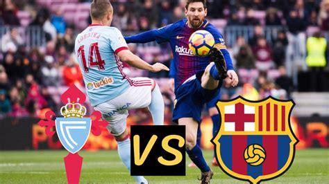 Celta Vigo vs FC barcelona Lineups, Live Stream 2020 ...