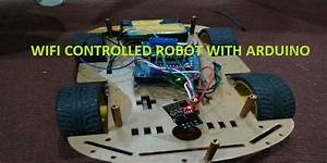Wifi Controlled Robot Using Arduino And Esp8266