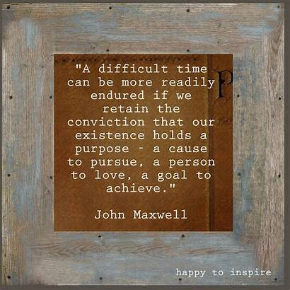Difficult Conviction Quote Quotes Times Hard Tough