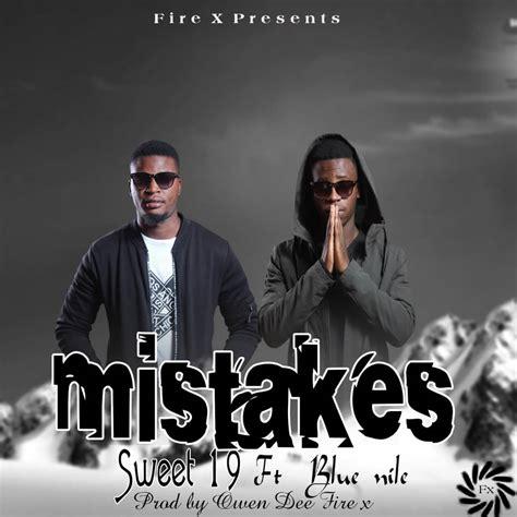 Sweet 19 Ft Blue Nile Mistakes Zambianplay
