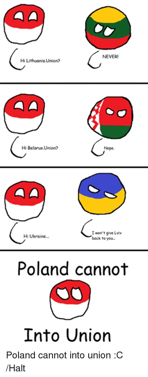 NEVER! Hi Lithuania Union? Hi BelarusUnion? Nope I Won't ...