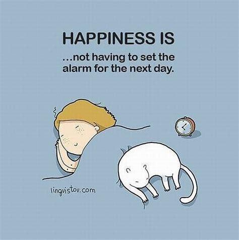 happiness     set  alarm   day
