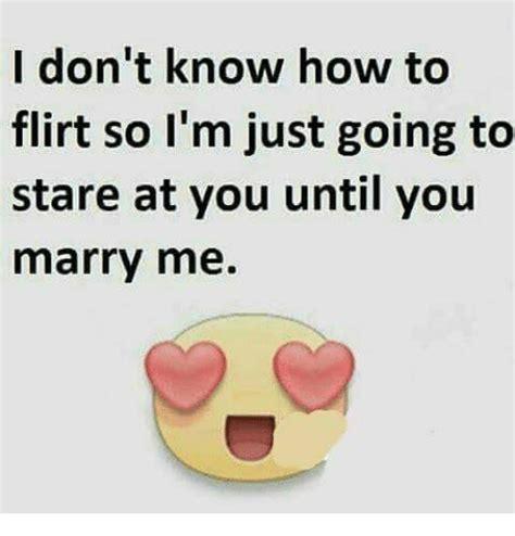 Marry Me Meme - 25 best memes about how to flirt how to flirt memes