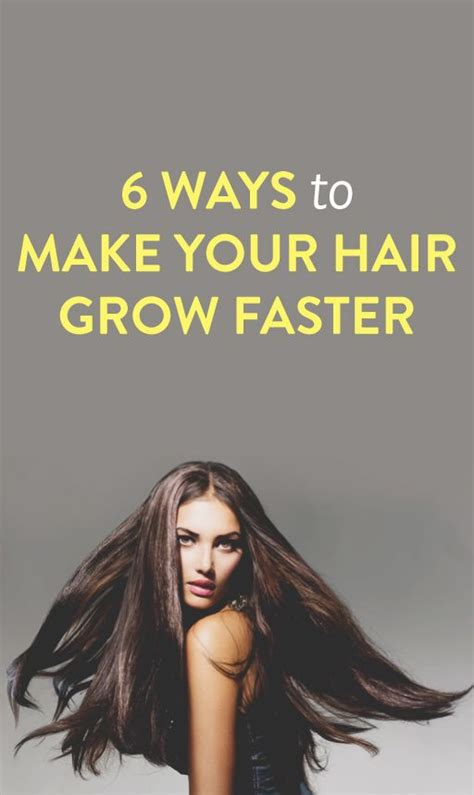 6 ways to make your hair grow faster your hair hair grow faster and make your