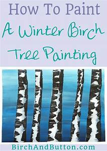 How To Paint A Winter Birch Tree Painting