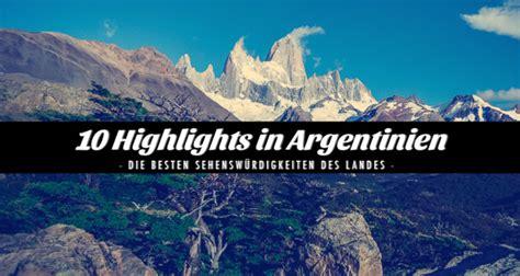 Die 10 Besten Sehenswürdigkeiten In Argentinien
