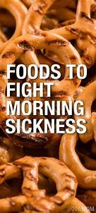5 Foods to Fight Morning Sickness   Mothers, Morning ...