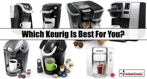 keurig reviews  model comparison  kitchensanity
