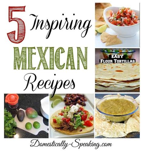 5 inspiring mexican recipes at friday s features