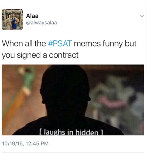 Psat Memes 2018 - psat memes the muse
