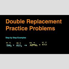 Double Replacement Reaction Practice Problems & Examples Youtube