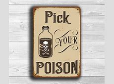 PICK YOUR POISON Bar Sign Classic Metal Signs
