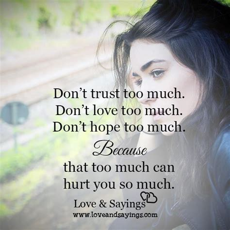 Dont Love Me Too Much Quotes