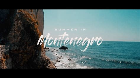 Summer In Montenegro Travel 2017 Youtube