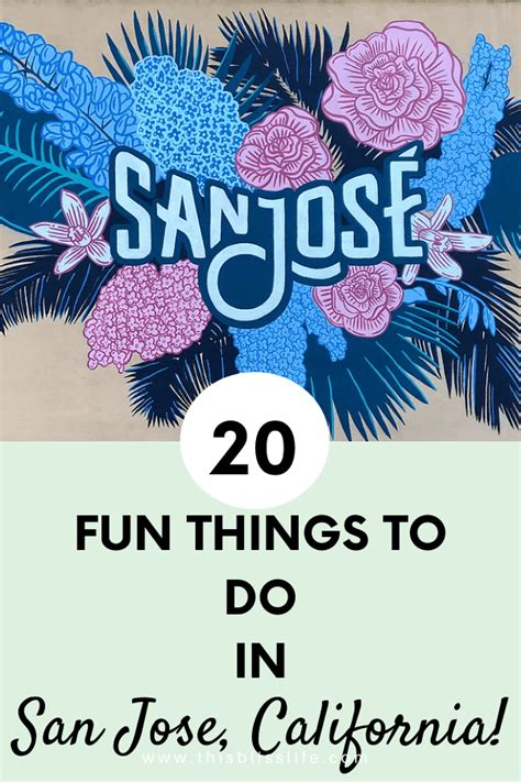 Ready to get to know our w6. Things to Do in San Jose California! - This Bliss Life