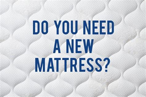 what of mattress do i need do you need a new mattress rc willey