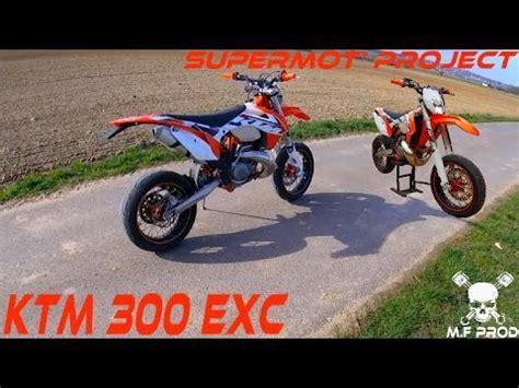 ktm exc 300 supermoto ktm 300 exc supermoto project