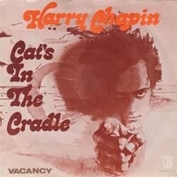 45cat harry chapin cat s in the cradle vacancy