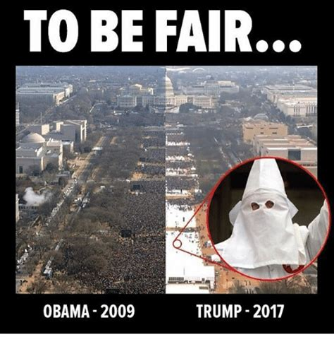 To Meme - to be fair obama 2009 trump 2017 meme on sizzle