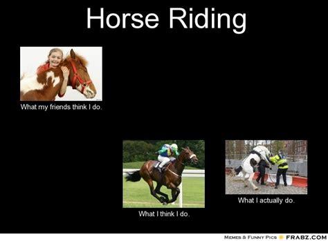 Horse Riding Meme - horse riding memes