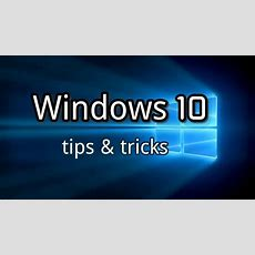 Windows 10 Tips & Tricks Youtube